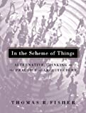 In the Scheme of Things, Thomas R. Fisher, 0816636540