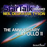 Star Talk Radio: The Anniversary of Apollo 11 | Neil deGrasse Tyson