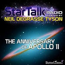 Star Talk Radio: The Anniversary of Apollo 11 Radio/TV Program by Neil deGrasse Tyson Narrated by Neil deGrasse Tyson