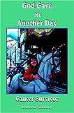 God Gave Me Another Day, Barbara Kimbley, 1420842986