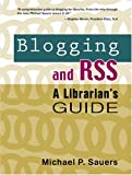 Blogging and RSS, Michael P. Sauers, 1573872687