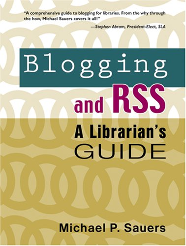 Download Blogging and RSS: A Librarian's Guide pdf