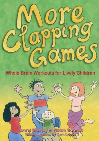 More Clapping Games: Pt.1&2: Whole Brain Workouts for Lively Children Jenny Mosley
