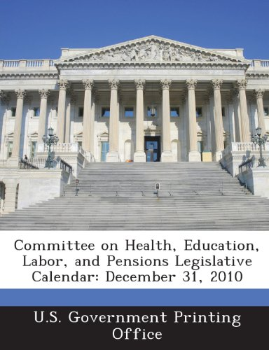 - Committee on Health, Education, Labor, and Pensions Legislative Calendar: December 31, 2010