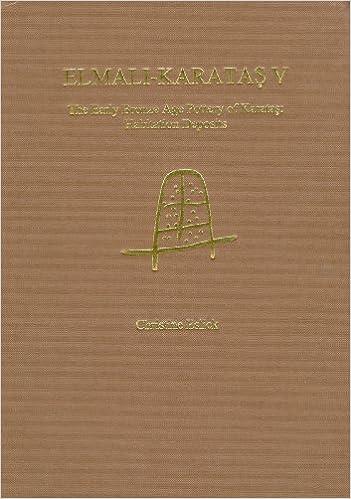 Elmali-Karatas V: the Early Bronze Age Pottery of Karatas (Elmali-Karatas - Archaological Monographs (Bryn Mawr))