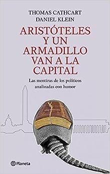Aristóteles Y Un Armadillo Van A La Capital ((fuera De Colección)) por Cathcart  Thomas / Klein  Daniel Gratis