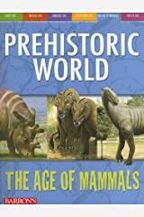 The Age of Mammals (Prehistoric World Books) Paperback