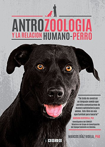 Antrozoología y la relación humano-perro (Spanish Edition)