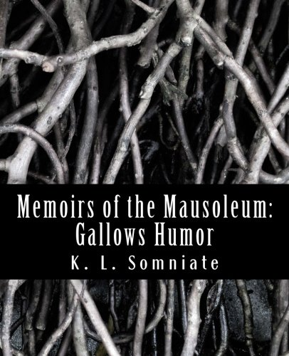 Download Memoirs of the Mausoleum: Gallows Humor (Volume 1) pdf epub