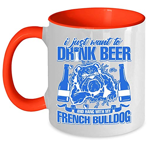 My French Bulldog Coffee Mug, I Just Want