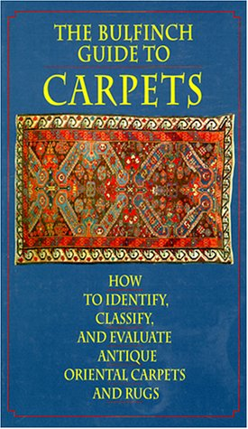 - The Bulfinch Guide to Carpets: How to Identify, Classify, and Evaluate Antique Carpets and Rugs