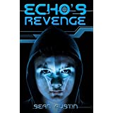 ECHO'S Revenge: A Young Adult Science Fiction Thriller (ECHO's Revenge Book 1)