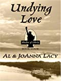 Undying Love, Al Lacy and JoAnna, 0786279826