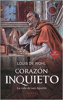 Corazón Inquieto. La Vida De San Agustín por Louis De Wohl epub