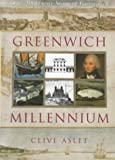Front cover for the book Greenwich Millennium: The 2000 Year Story of Greenwich by Clive Aslet