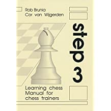 Learning Chess - Manual Step 3 (Chess-Steps, Stappenmethode, the Steps Method, Manual Volume 3)