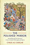 img - for The Polished Mirror: Storytelling and the Pursuit of Virtue in Islamic Philosophy and Sufism book / textbook / text book