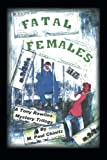 Fatal Females, M. Paul Chinitz, 1426995318