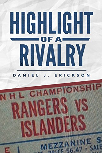 HIGHLIGHT OF A RIVALRY. NEW YORK RANGERS VS. NEW YORK ISLANDERS 1978-1984