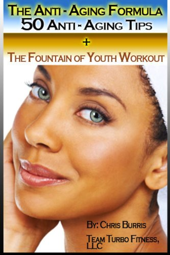 518C6VaRueL - The Anti-Aging Formula: 50 Anti Aging Tips + The Fountain of Youth Workout