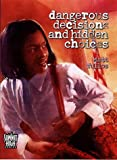 Dangerous Decisions and Hidden Choices, Matt Tullos, 0805419764