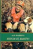 Fetch It, Rusty!, A. D. Harrell, 0923687386