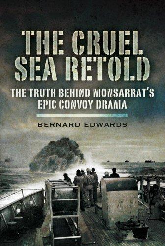 The Cruel Sea Retold: The Truth Behind Monsarrat's Epic Convoy Drama