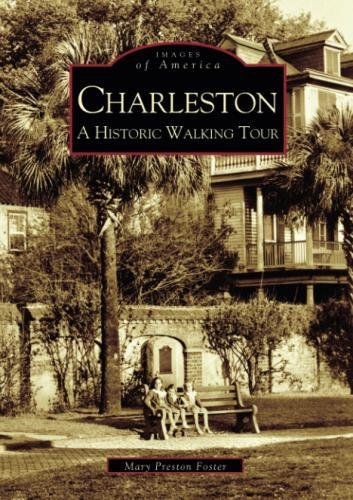 Charleston: A Historic Walking Tour (Images of America)