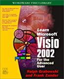 Learn VISIO 2002 for the Advanced User, Ralph Grabowski, 1556228198