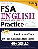 Florida Standards Assessments Prep: Grade 5 English Language Arts Literacy (ELA) Practice Workbook and Full-length Online Assessments: FSA Study Guide