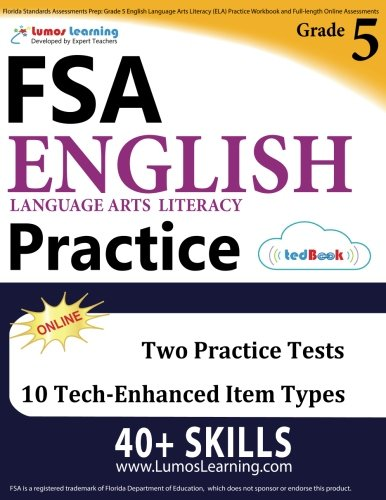 Florida Standards Assessments Prep: Grade 5 English Language Arts Literacy (ELA) Practice Workbook and Full-length Online Assessments: FSA Study Guide