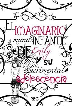 El imaginario mundo infantil de Emily y su experimental adolescencia (7 relatos de RBC nº 1) de [BC, R]