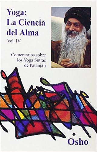 YOGA, LA CIENCIA DEL ALMA Volumen 4: COMENTARIOS SOBRE LOS ...