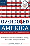 Image de Overdosed America : The Broken Promise of American Medicine