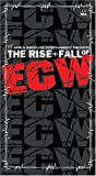 The Rise and Fall of ECW [VHS]