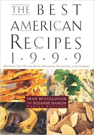 The best american recipes 1999 the years top picks from books the best american recipes 1999 the years top picks from books magazine newspapers and the internet fran mccullough suzanne hamlin 9780395966471 forumfinder Gallery