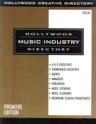 Hollywood Music Industry Directory, Premier Edition: Edited by the