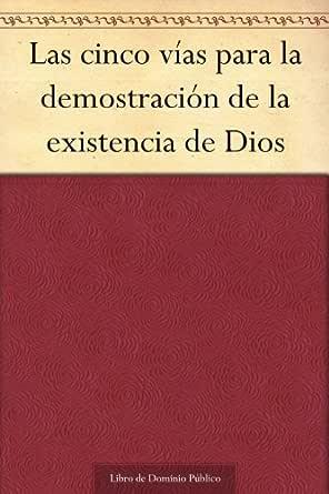 Las Cinco Vías Para La Demostración De La Existencia De Dios Spanish Edition Ebook Aquino Santo Tomás De Kindle Store