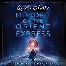 Murder on the Orient Express [Movie Tie-in]: A Hercule Poirot Mystery Audiobook by Agatha Christie Narrated by Kenneth Branagh