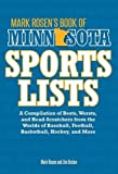 img - for Mark Rosen's Book of Minnesota Sports Lists: A Compilation of Bests, Worsts, and Head-Scratchers from the Worlds of Baseball, Football, Basketball, Hockey, and More book / textbook / text book