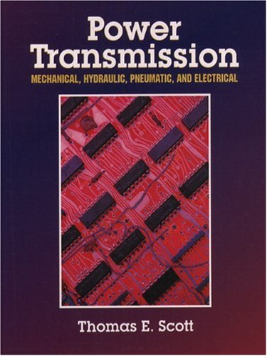 Power Transmission: Mechanical, Hydraulic, Pneumatic And Electrical
