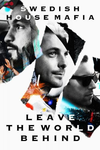 DVD : Swedish House Mafia - Leave The World Behind (DVD)