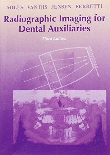 Radiographic Imaging for Dental Auxiliaries, 3e