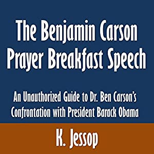 The Benjamin Carson Prayer Breakfast Speech Audiobook