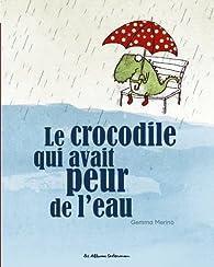 Le crocodile qui avait peur de l'eau par Gemma Merino