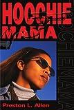 Hoochie Mama, Preston L. Allen, 0595207863