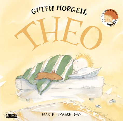 Guten Morgen Theo Marie Louise Gay 9783551515674 Amazon