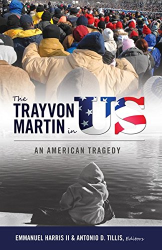 Search : The Trayvon Martin in US: An American Tragedy (Black Studies and Critical Thinking) (English and English Edition)