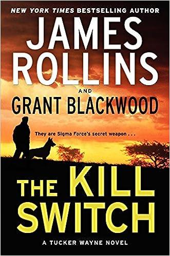 Amazoncom The Kill Switch A Tucker Wayne Novel Sigma Force