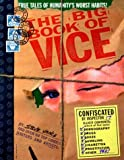The Big Book of Vice - True Tales of Humanity's Worst Habits!, Steve Vance, 1563894548